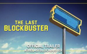 The Last Blockbuster: documentario di Taylor Morden, Trailer Ufficiale